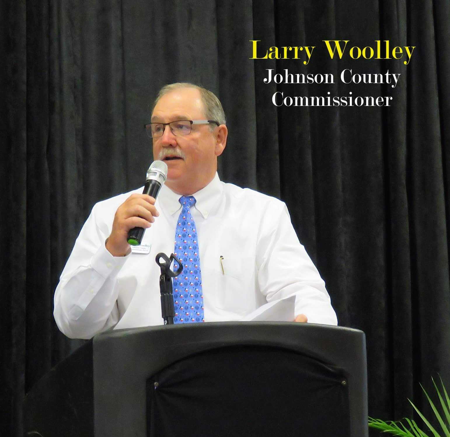 Larry Woolley, Commissioner Johnson County Precinct 4